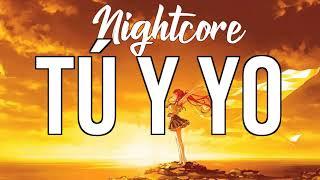 Nightcore Tú Y Yo Feat. Nicky Jam & Justin Quiles - Valentino