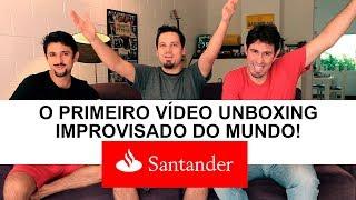 O PRIMEIRO VÍDEO UNBOXING IMPROVISADO DO MUNDO!