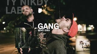 Ty Nikdy - Gang (prod. Idea)