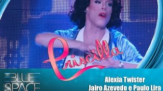 Blue Space Oficial -  Priscila * Broadway Queens * Alexia Twister e Ballet - 06.11.15