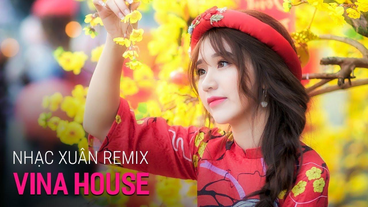 NONSTOP Vinahouse 2020 - LK Nhạc Xuân 2020 Remix Hay Nhất | Nhạc Tết Remix Canh Tý, Việt Mix 2020