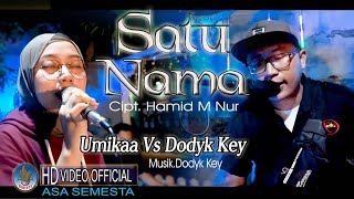 UMIKAA & DODYK KEY feat ASA MUSIK - SATU NAMA   Live Dangdut Koplo Duet 2021 (Official Music Video )