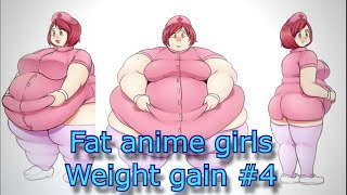 Fat anime girls weight gain #4