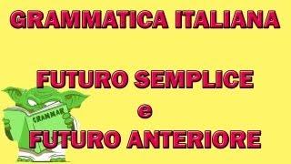35. Grammatica italiana - Futuro semplice e futuro anteriore
