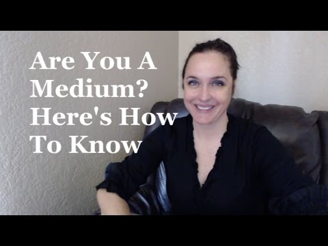 Are You A Medium? Here's How To Know.