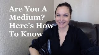 Are You A Medium? Here