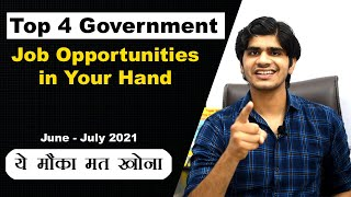 Top 4 Government Job Opportunities in Your Hand | ये मौका मत खोना।