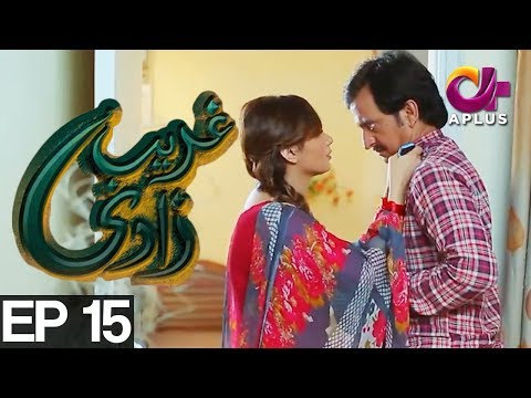 Ghareebzaadi - Episode 15 - A Plus ᴴᴰ Drama