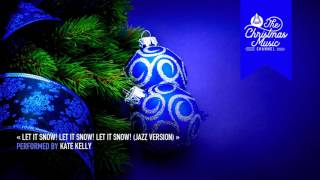 « Let It Snow! Let It Snow! Let It Snow! (Jazz Version) » by Kate Kelly #christmasmusic #christmasso