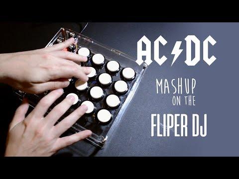 ACDC mashup on the Fliper DJ