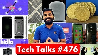 Tech Talks #476 - Bitcoin in India, Black Shark Phone, Google AI, Canon M50, Moto G6 Play, GoPro Mi