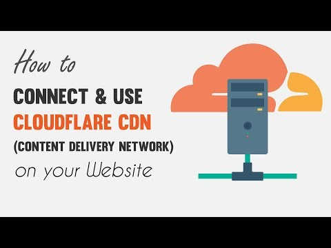 How to Connect & Use CloudFlare CDN on your Website