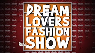 It's a Dream Lovers Fashion Show!