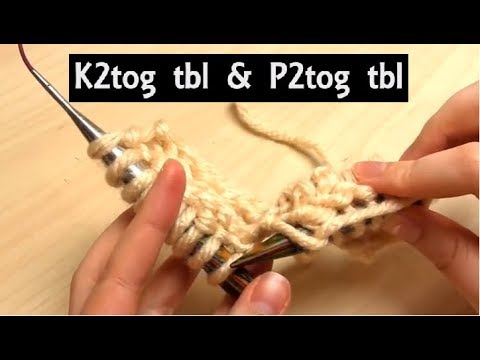 How To K2tog Tbl P2tog Tbl Decreases Knitpurl Two Together