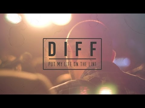 DIFF - Put my Life on the Line