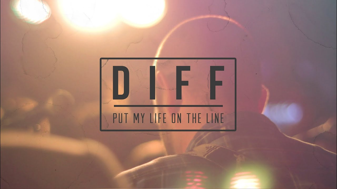 Download DIFF - Put my Life on the Line