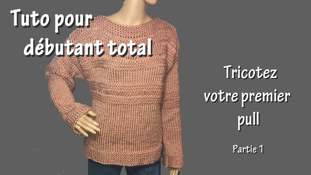 Tuto Tricot Pour Débutant Total Premier Pull Part I