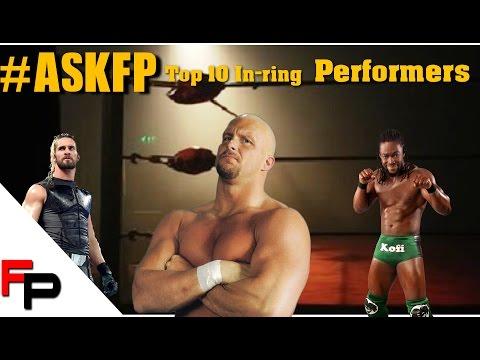 Top 10 In-Ring Performers in WWE History #askfp