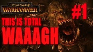 THIS IS TOTAL WAAAGH - GRIMGOR IRONHIDE - Total War: Warhammer #1