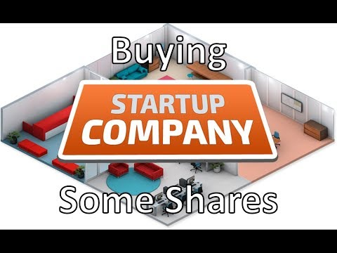 Startup Company - Episode 6 - Buying Some Shares