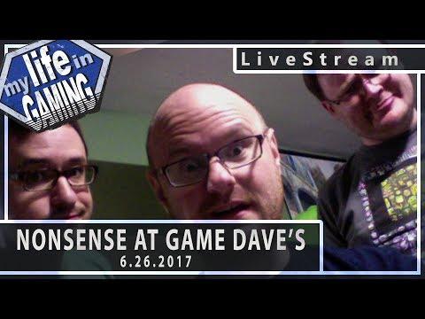 Nonesense at Game Dave's 6.25.2017 :: LiveStream - Nonesense at Game Dave's 6.25.2017 :: LiveStream