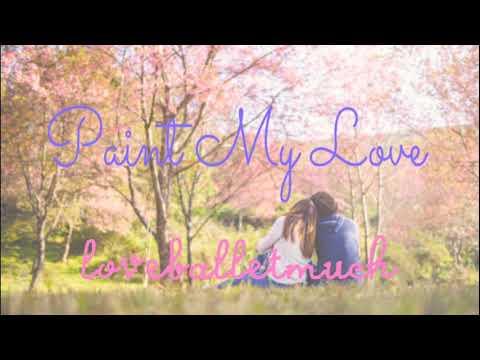 "LOVEBALLETMUCH COVERS: ""Paint My Love"""