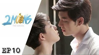 2 Moons The Series ep 10 [ ENGSUB ]