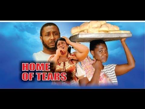 Home of Tears     -    2014 Nigeria Nollywood Movie