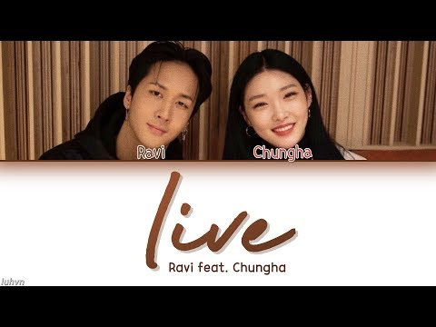 RAVI (라비) - 'live (Feat. Chungha (청하))' LYRICS [HAN|ROM|ENG COLOR CODED] 가사