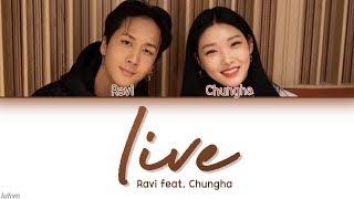 Ravi  라비  - 'live  Feat. Chungha  청하  ' Lyrics  Han|rom|eng Color Coded  가사