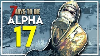 7 DAYS TO DIE ALPHA 17! - EPISODE 1 - BIGGEST UPDATE EVER! (7 Days to Die Alpha 17 Gameplay EP 1)