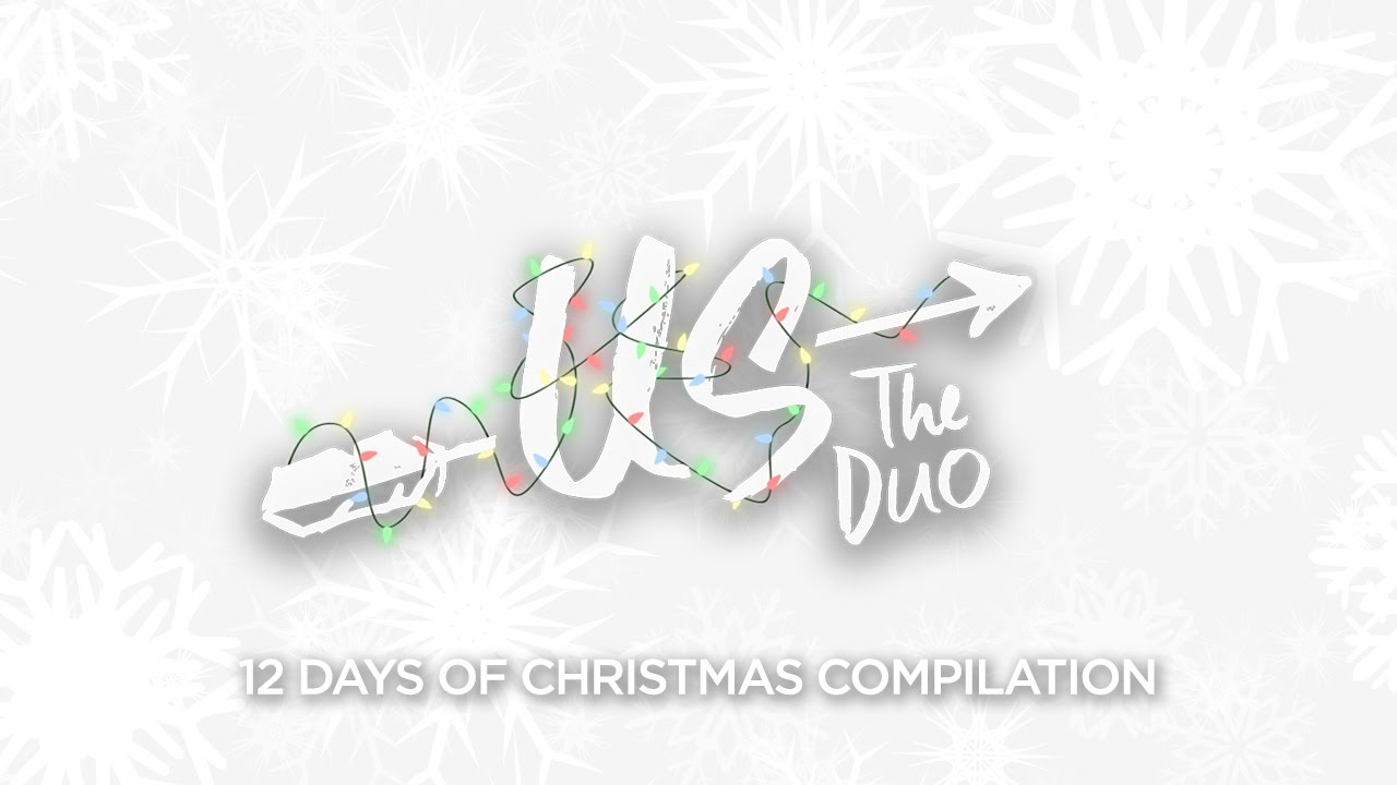 Us The Duo - 12 Days of Christmas Compilation - YouTube