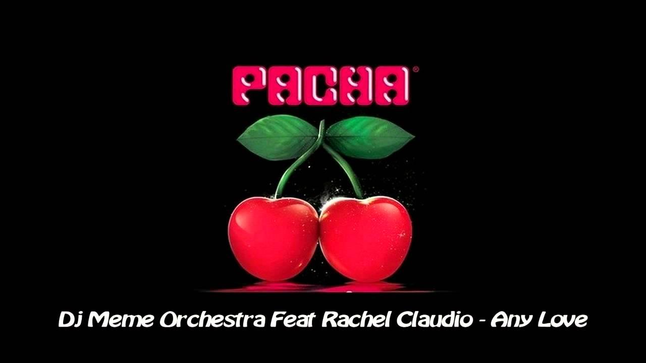 maxresdefault dj meme orchestra feat rachel claudio any love hd youtube