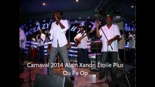 Carnaval 2014 Alain Xandri étoile Plus +/ Ou pa Op /Tropikprod