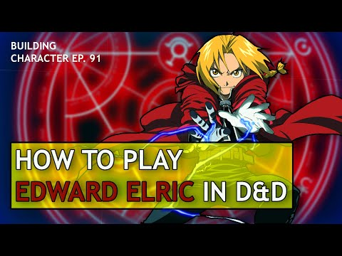 How to Play Edward Elric in Dungeons & Dragons (Fullmetal Alchemist Build for D&D 5e)