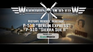 "Warbirds In Review: ""Berlin Express"" & ""Sierra Sue II"""