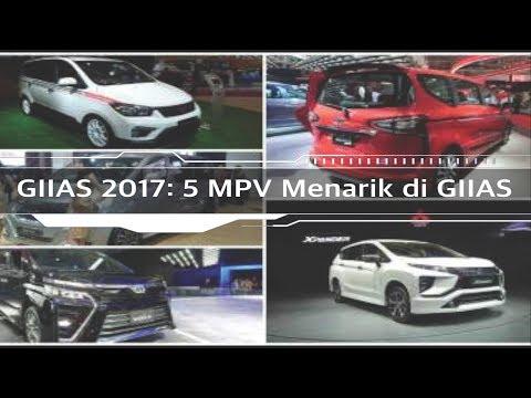 GIIAS 2017 5 MPV Menarik di GIIAS I OTO.com