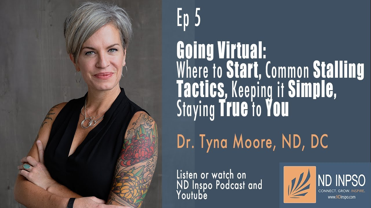 Ep 5 Going Virtual: Where to Start, Common Stalling Tactics, Keeping it Simple with Dr. Tyna Moore