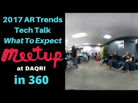 2017 AR Trends Tech Talk-What To Expect [360 video] [shot with Ricoh Theta S and LG 360 Cam]