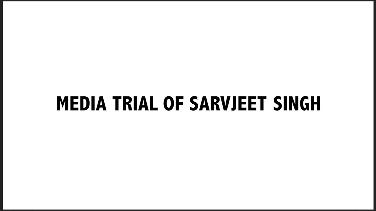 Indian media declared Sarvjeet Singh a 'pervert'. Four years later, the court acquitted him