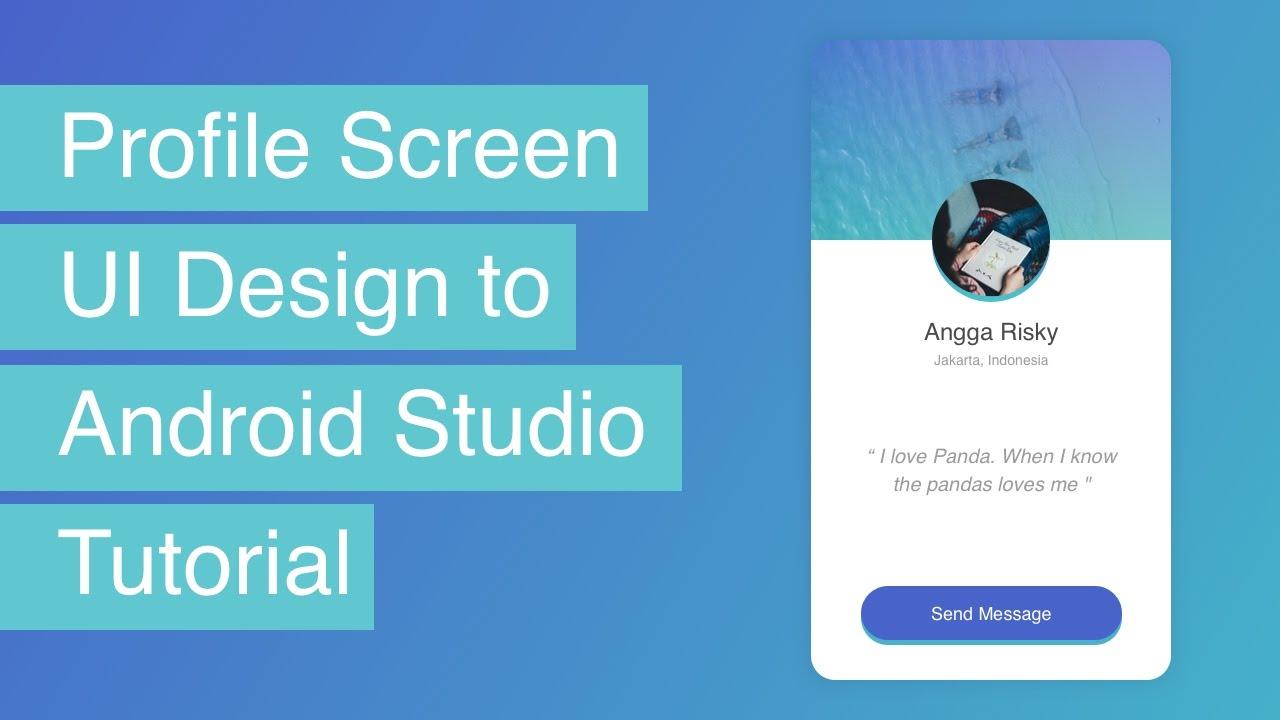 Profile Ui Design To Android Studio Tutorial Youtube