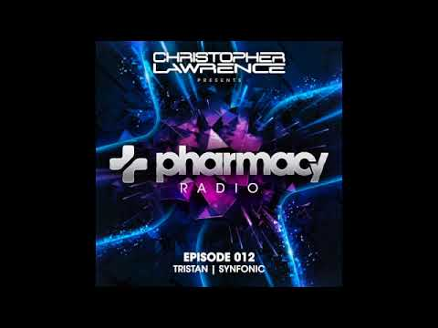Christopher Lawrence w/ guests Tristan & Synfonic - Pharmacy Radio #012