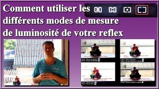 Comment utiliser les différents modes de mesure de luminosité de votre reflex