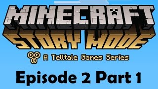 Mincraft Story Mode - Episode 2 Part 1 - WOOPS! Oh Well Just Grill