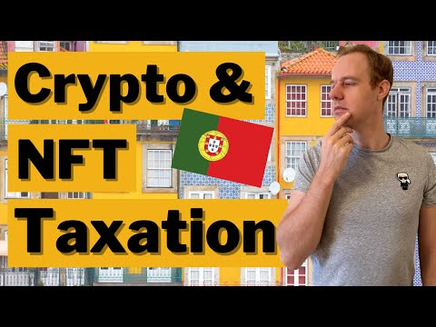 Taxation of Crypto, NFTs in Portugal and elsewhere