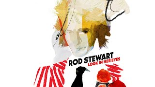 Rod Stewart - Look In Her Eyes (Audio)