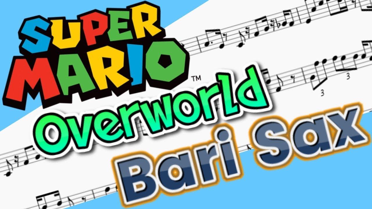 Bari Sax Mario Overworld Sheet Music - YouTube