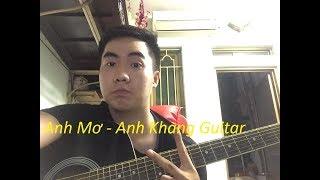 Hướng dẫn Anh Mơ - Anh Khang Guitar