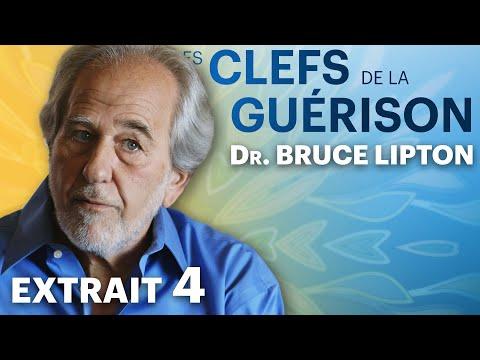 Les Clefs de la Guérison // Dr. Bruce Lipton : Extrait 4 // VF
