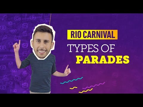 VIDEO GUIDE RIO CARNIVAL: TYPES OF PARADES